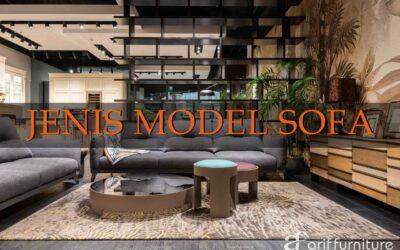 10+ Aneka Model Sofa dan Fungsi Kegunaan Sehari Hari